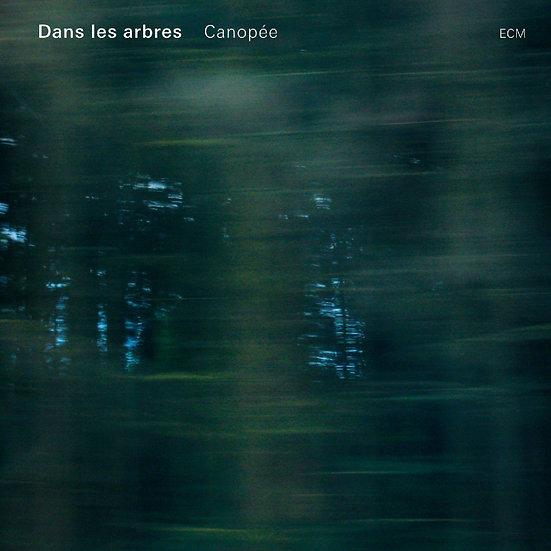 木森林:樹之冠 Dans les arbres: Canopée (CD) 【ECM】