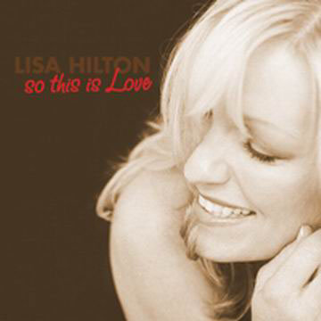 麗莎.希爾頓:這就是愛 Lisa Hilton: So This Is Love (CD) 【Evosound】