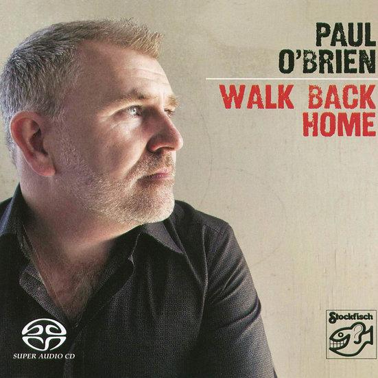 保羅.歐布里恩:回家 Paul O'Brien: Walk Back Home (SACD) 【Stockfisch】