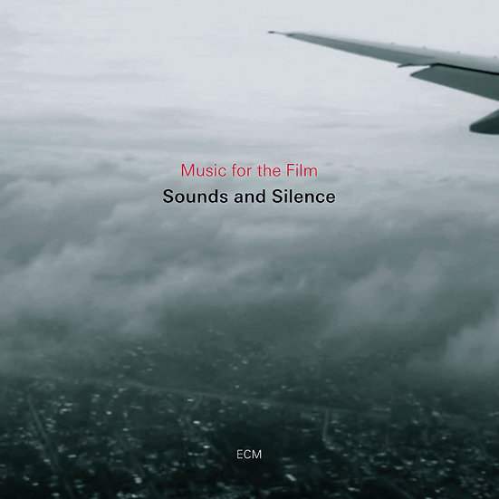 寂靜之音ECM 電影原聲帶 Sounds And Silence:Music For The Film (CD) 【ECM】