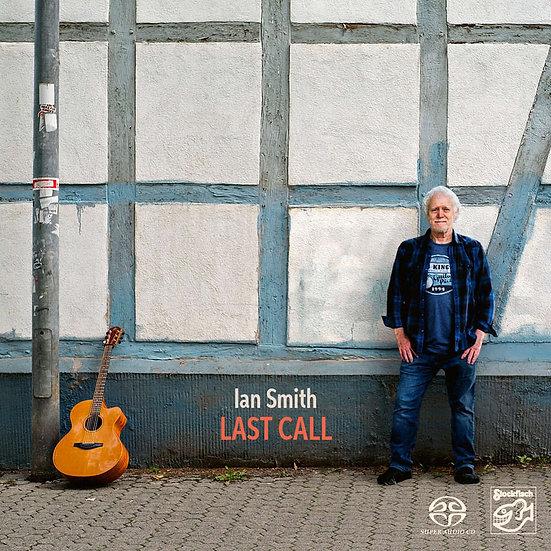 伊恩.史密斯:最後的呼喚 Ian Smith: Last Call (SACD) 【Stockfisch】