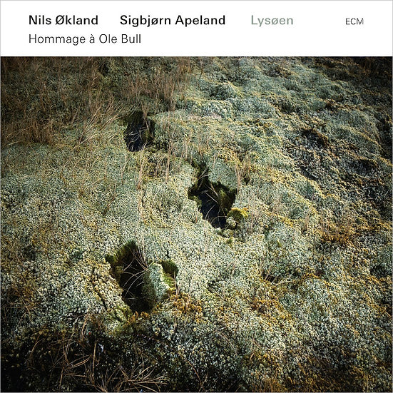 Nils Okland / Sigbjørn Apeland: Lysøen - Hommage à Ole Bull (CD) 【ECM】
