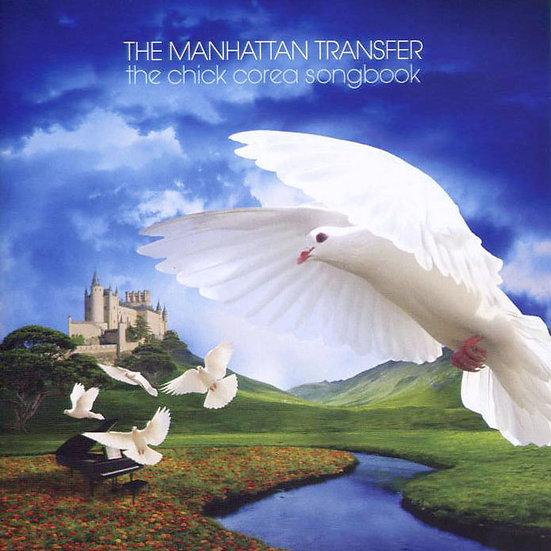 曼哈頓轉運站:奇克柯瑞亞之旅 The Manhattan Transfer: The Chick Corea Songbook (CD) 【Evosound】