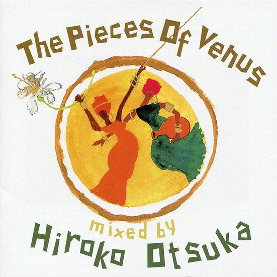 維納斯混音精選 DJ:大塚廣子 The Pieces Of Venus - mixed by Hiroko Otsuka (CD) 【Venus】