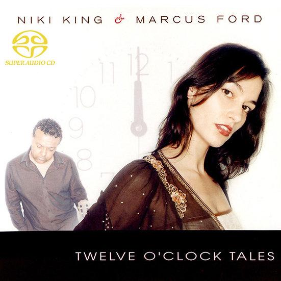 妮琪金與馬可仕福特:十二點鐘的故事 Niki King & Marcus Ford: Twelve O' Clock Tales (SACD) 【Master】