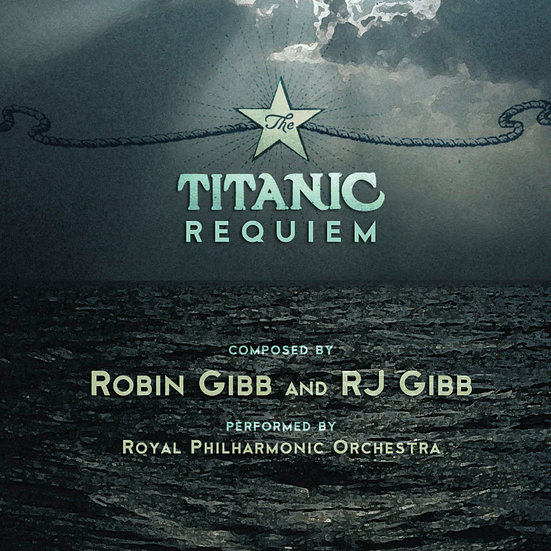 羅賓.吉布 & RJ吉布:鐵達尼安魂曲 Robin Gibb & RJ Gibb: The Titanic Requiem (CD) 【Evosound】