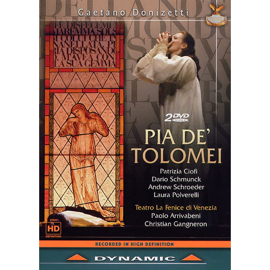 董尼才第:歌劇《皮亞 德.托洛美》 Gaetano Donizetti: Pia De' Tolomei (2DVD)【Dynamic】