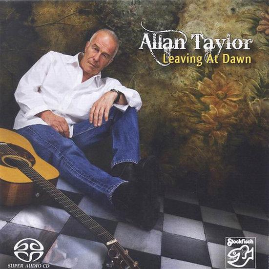 亞倫.泰勒:黎明時離開 Allan Taylor: Leaving At Dawn (SACD) 【Stockfisch】