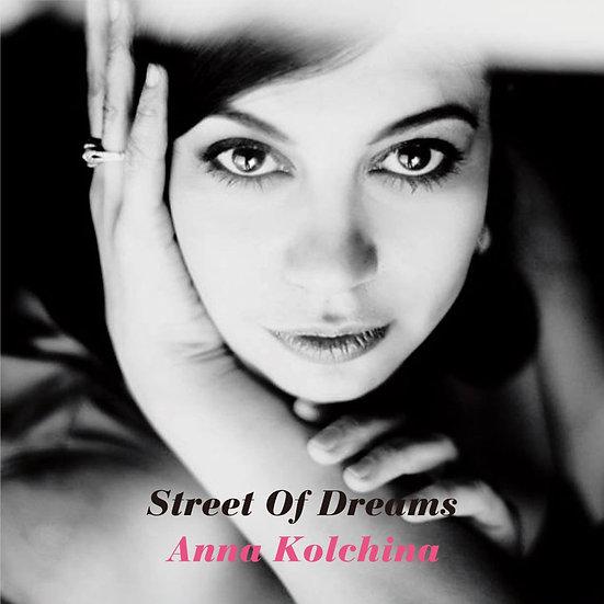 安娜.科奇娜 Anna Kolchina: Street Of Dreams (CD) 【Venus】