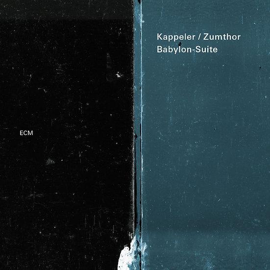 凱普勒/祖姆特:巴比倫組曲 Kappeler / Zumthor: Babylon-Suite (CD) 【ECM】