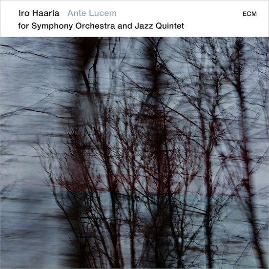 Iro Haarla: Ante Lucem - for Symphony Orchestra and Jazz Quintet (CD) 【ECM】