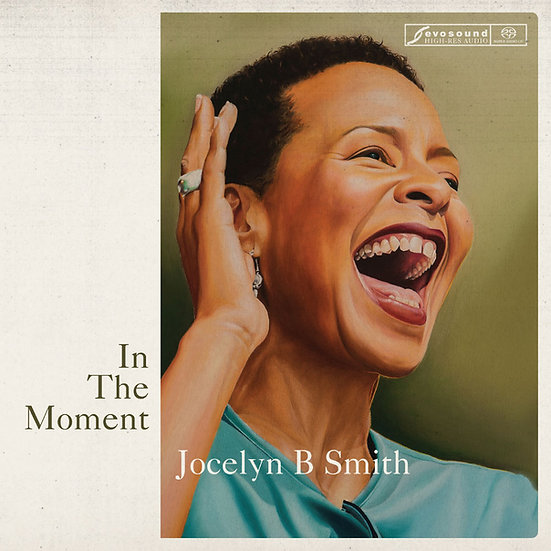 喬絲林 B. 史密斯:此時此刻 Jocelyn B Smith: In The Moment (SACD) 【Evosound】