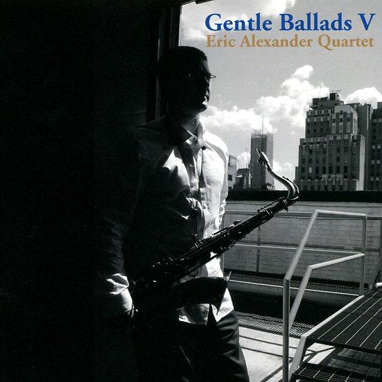 艾瑞克.亞歷山大四重奏:溫柔情歌V Eric Alexander Quartet: Gentle Ballads V (CD) 【Venus】