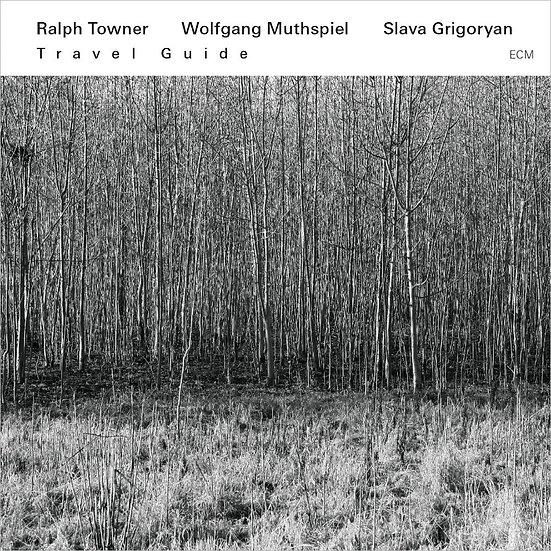 拉爾夫.陶納:旅遊指南 Ralph Towner / Wolfgang Muthspiel / Slava Grigoryan: Travel Guide (C
