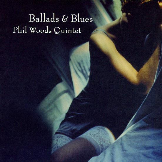 菲爾.伍茲四重奏:民謠與藍調 Phil Woods Quintet: Ballads & Blues (CD) 【Venus】