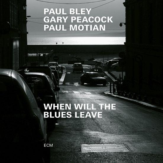 保羅.布雷/蓋瑞.皮考克/保羅.莫頓:藍調何時會離開? (CD) 【ECM】