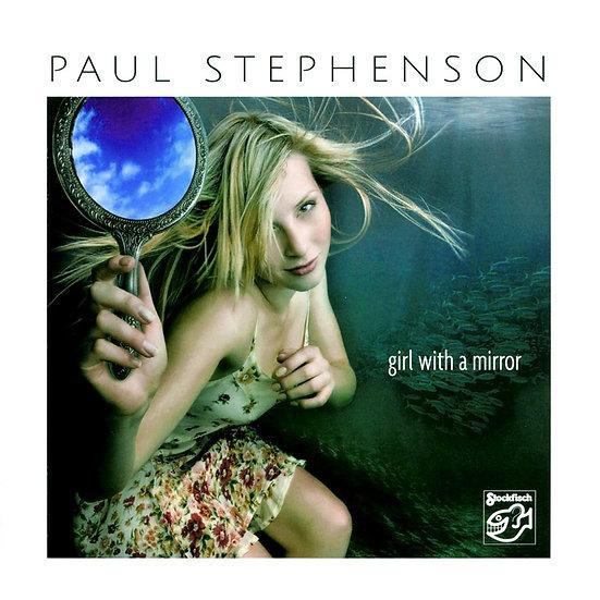 保羅.史帝文生:鏡子女孩 Paul Stephenson: Girl With A Mirror (SACD) 【Stockfisch】
