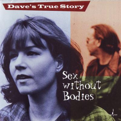 戴夫的真實故事:柏拉圖之愛 Dave's True Story: Sex Without Bodies (CD)【Chesky】