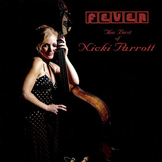 妮基.派洛特:狂熱精選輯 Nicki Parrott: Fever~The Best Of Nicki Parrott (CD) 【Venus】