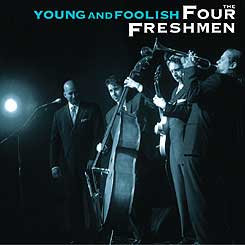四個新鮮人樂團:年輕與愚蠢 The Four Freshmen: Young And Foolish 〜Live In Holland (CD) 【Venus】
