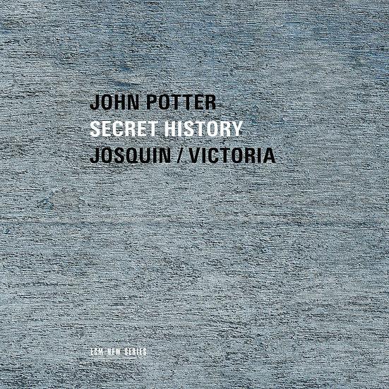 約翰.波特 John Potter: Secret History - Josquin / Victoria (CD) 【ECM】