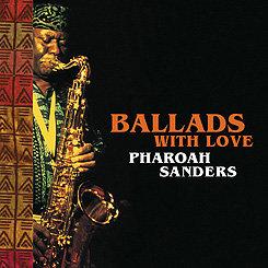 法老王.山德斯四重奏:愛的敘事曲 Pharoah Sanders Quartet: Ballads With Love (CD) 【Venus】