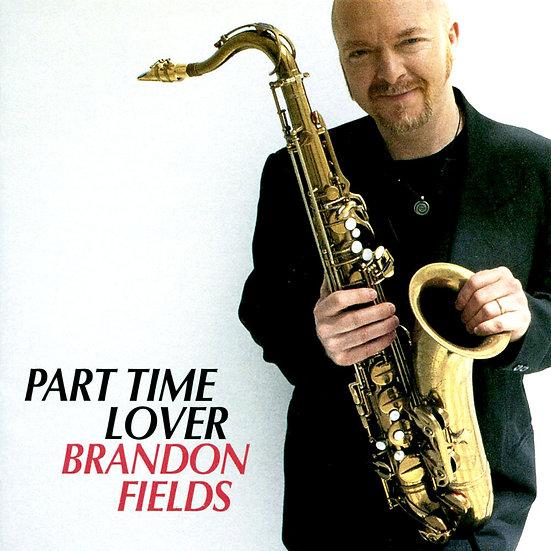 布蘭登.菲爾德:兼職情人 Brandon Fields: Part Time Lover (HQCD) 【Venus】