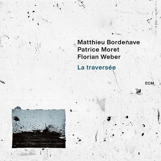 馬修.波德納夫:穿越 Matthieu Bordenave: La traversée (CD) 【ECM】