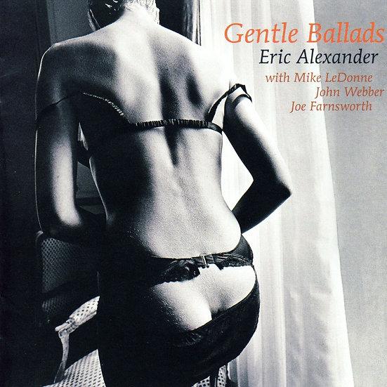 艾瑞克.亞歷山大四重奏:輕柔情歌 Eric Alexander Quartet: Gentle Ballads (CD) 【Venus】