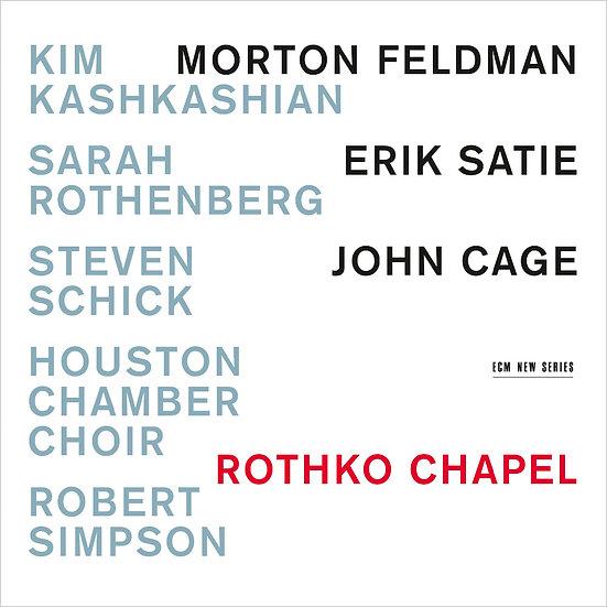 莫頓.費爾德曼:羅斯科教堂 Morton Feldman / Erik Satie / John Cage: Rothko Chapel (CD) 【ECM】