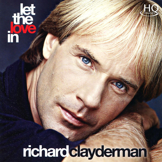 理查.克萊德門:讓愛降臨 Richard Clayderman: Let the Love In (HQCD) 【Evosound】