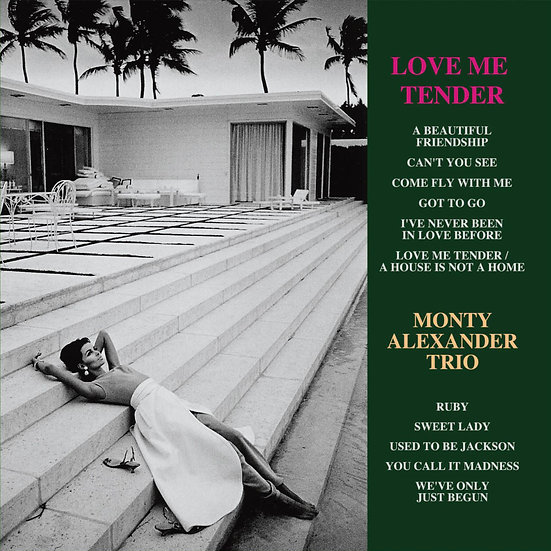 蒙蒂.亞力山大三重奏:溫柔的愛我 Monty Alexander Trio: Love Me Tender (CD) 【Venus】