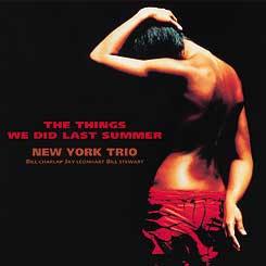 紐約三重奏:記得去年夏天 New York Trio: The Things We Did Last Summer (CD) 【Venus】