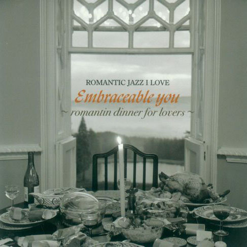 V.A.: Embraceable You Romantic Dinner For Lovers (HQCD) 【Venus】