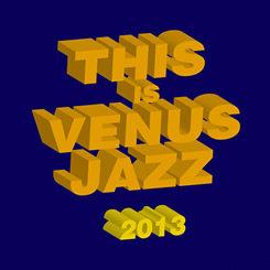 This Is Venus Jazz 2013 (2CD) 【Venus】