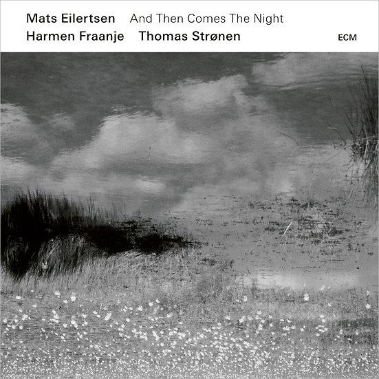 麥特.艾利特森三重奏:夜晚降臨 Mats Eilertsen Trio: And Then Comes The Night (CD) 【ECM】