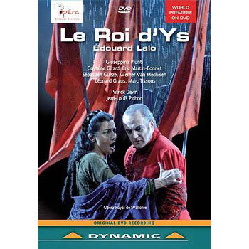 拉羅:歌劇《伊斯國王》 Edouard Lalo: Le Roi d'Ys (2DVD)【Dynamic】