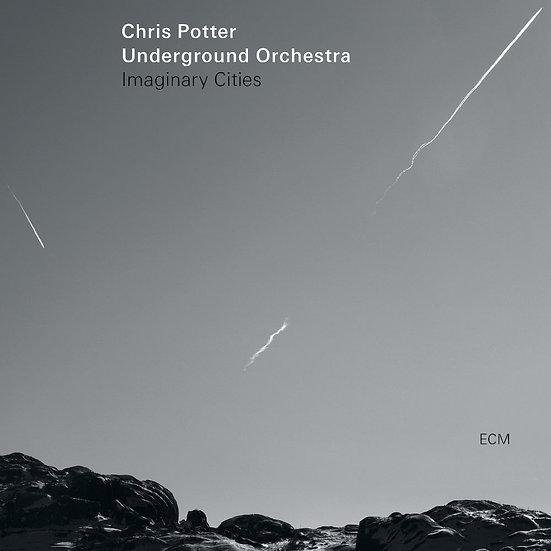 克里斯.波特:假想城市 Chris Potter / Underground Orchestra: Imaginary Cities (CD) 【ECM】