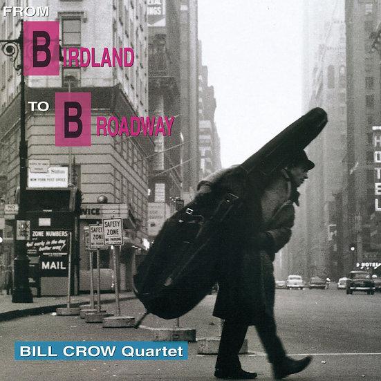 比爾.克勞四重奏:從鳥地俱樂部到百老匯 (Vinyl LP) 【Venus】