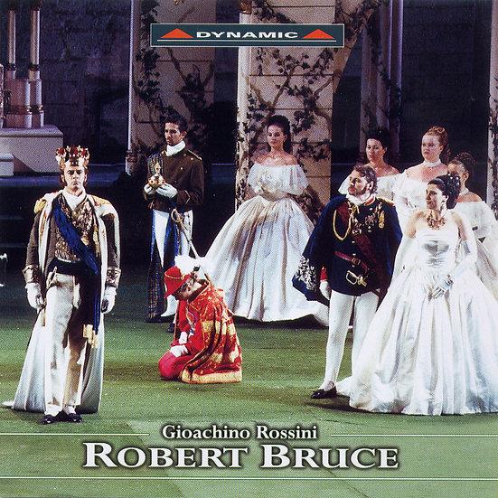 羅西尼:歌劇《羅伯特.布魯斯》 Rossini: Robert Bruce (2CD)【Dynamic】
