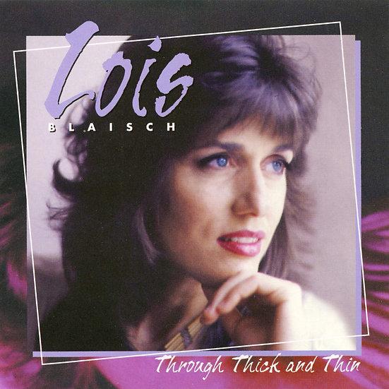 露意絲:拾夢 Lois Blaisch: Through Thick and Thin (CD)