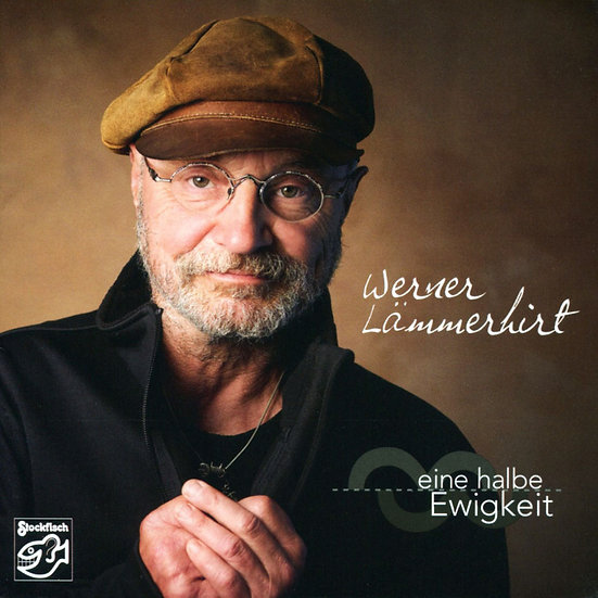沃納.萊默希特:一半永恆 Werner Lämmerhirt: Eine halbe Ewigkeit (CD) 【Stockfisch】