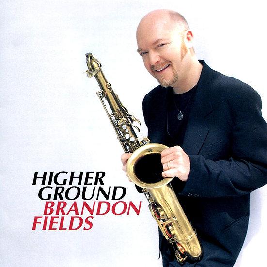 布蘭登.菲爾德:更高境界 Brandon Fields: Higher Ground (CD) 【Venus】