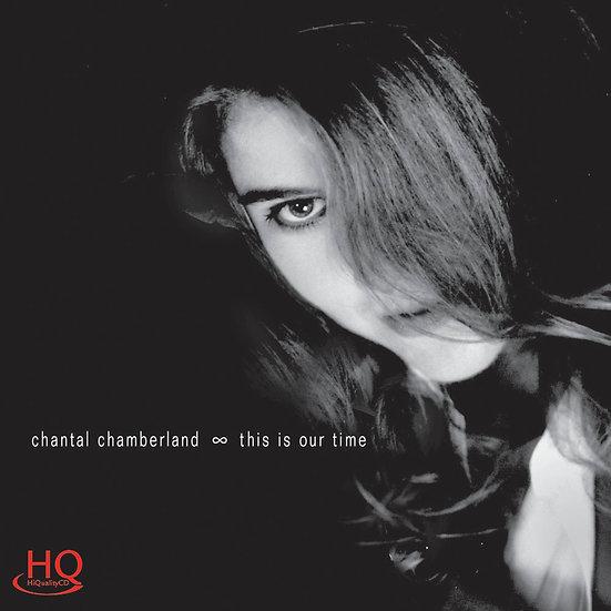 香朵:我們的時光 Chantal Chamberland: This is Our Time (HQCD) 【Evosound】
