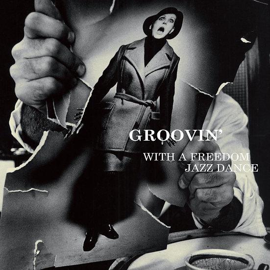 隨著爵士舞動 Groovin' With A Freedom Jazz Dance (CD) 【Venus】