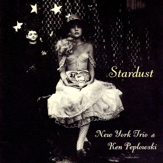 紐約三重奏&肯.皮普洛斯基:星塵 New York Trio & Ken Peplowski: Stardust (CD) 【Venus】