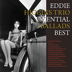 艾迪.希金斯三重奏:極致民謠精選 Eddie Higgins Trio: Essential Ballads Best (CD) 【Venus】