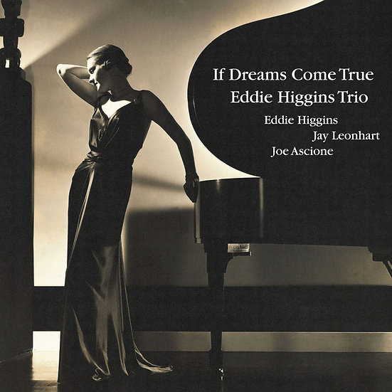 艾迪.希金斯三重奏:美夢成真 Eddie Higgins Trio: If Dreams Come True (Vinyl LP) 【Venus】