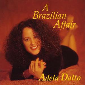 阿黛拉達圖:巴西情事 Adela Dalto: A Brazilian Affair (CD) 【Venus】