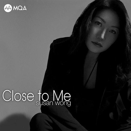 Susan Wong:靠近我 Close To Me (MQA CD) 【Evosound】